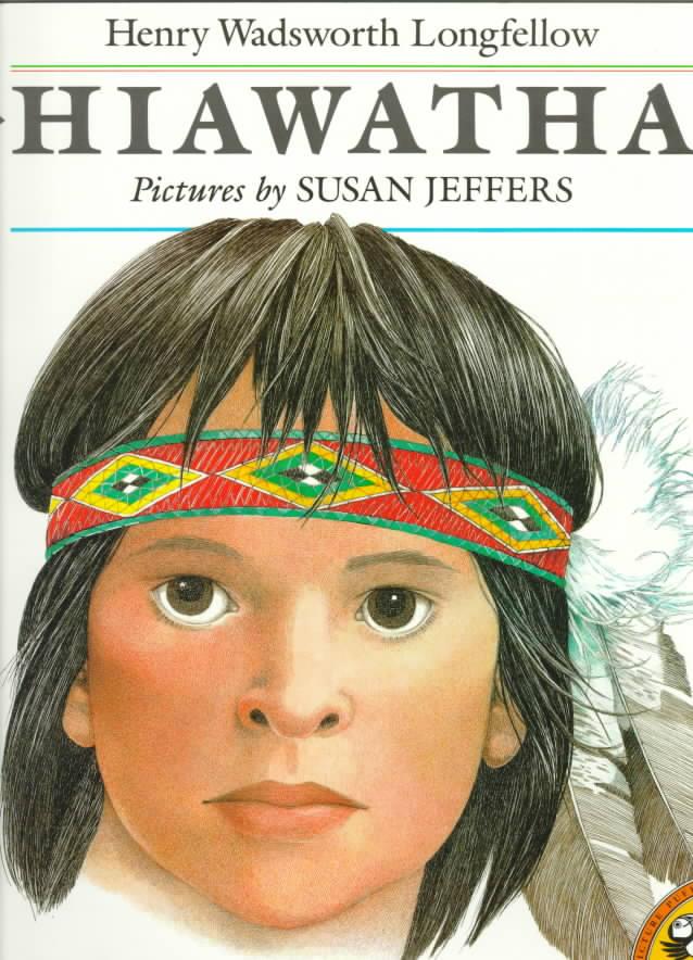 Hiawatha By Longfellow, Henry Wadsworth/ Jeffers, Susan (ILT)