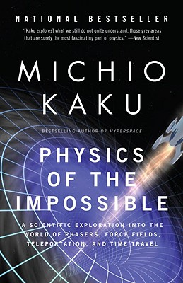 Physics of the Impossible By Kaku, Michio